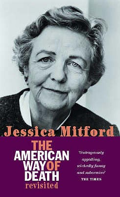 The American Way of Death Revisited - Mitford, Jessica
