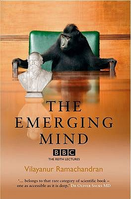 The Emerging Mind: The BBC Reith Lectures 2003 - Ramachandran, Vilayanur S.