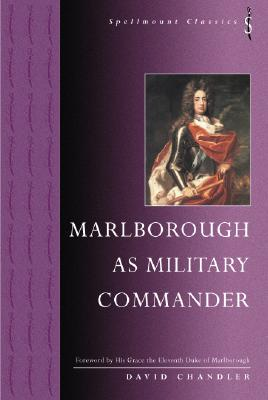 Marlborough as Military Commander - Chandler, David, Dr., and His Grace the Eleventh Duke of Marlborough (Foreword by)