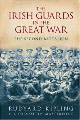 The Irish Guards in the Great War: The Second Battalion - Kipling, Rudyard