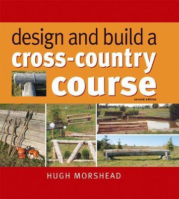 Design and Build a Cross-Country Course - Morshead, Hugh