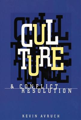 Culture and Conflict Resolution - Avruch, Kevin