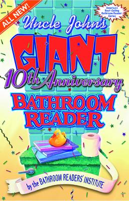 Uncle John's Giant 10th Anniversary Bathroom Reader - Bathroom Reader's Hysterical Society