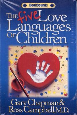 The Five Love Languages of Children Audio Cassette - Chapman, Gary (Read by), and Campbell, Ross, M.D.