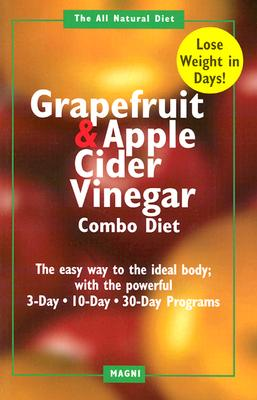 The Grapefruit and Apple Cider Vinegar Combo Diet - Dunford, Randall Earl