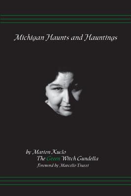 Michigan Haunts and Hauntings - Kuclo, Marion