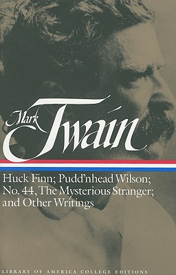 Huck Finn; Pudd'nhead Wilson; No. 44, the mysterious stranger; and other writings - Twain, Mark