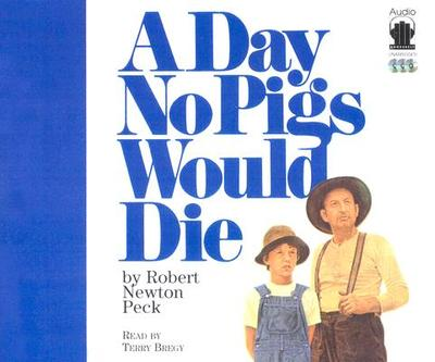 A Day No Pigs Would Die - Peck, Robert Newton
