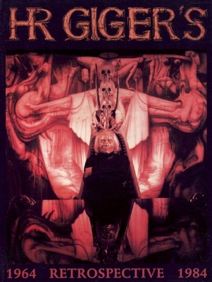 H. R. Giger's Retrospective: 1964-1984 - Giger, H R, and Fuchs, Ernst (Foreword by)