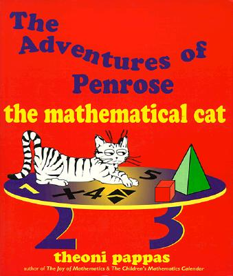 The Adventures of Penrose the Mathematical Cat - Pappas, Theoni