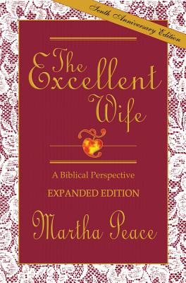 The Excellent Wife: A Biblical Perspective - Peace, Martha