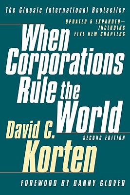 When Corporations Rule the World: Second Edition - Korten, David C