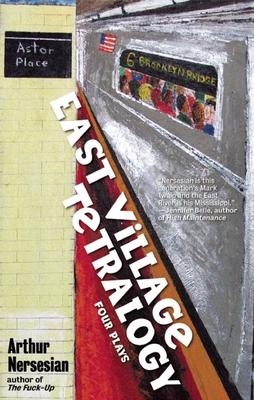 East Village Tetralogy - Nersesian, Arthur