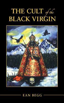 Cult of the Black Virgin - Begg, Ean
