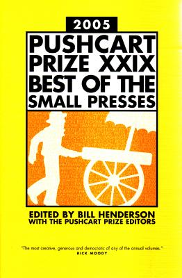 The Pushcart Prize XXIX: Best of the Small Presses - Henderson, Bill (Editor), and Pushcart Prize Editors