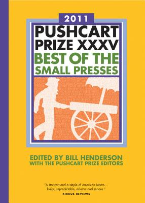 The Pushcart Prize XXXV: Best of the Small Presses - Henderson, Bill (Editor), and The Pushcart Prize
