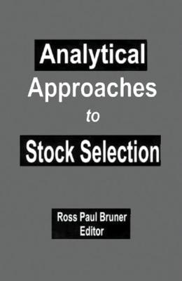 Analytical Approaches to Stock Selection - Bruner, Ross Paul (Editor)