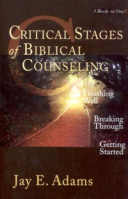 Critical Stages of Biblical Counseling - Adams, Jay Edward