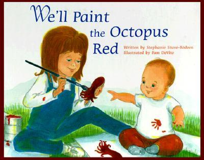We'll Paint the Octopus Red - Stuve-Bodeen, Stephanie, and Bodeen, S A