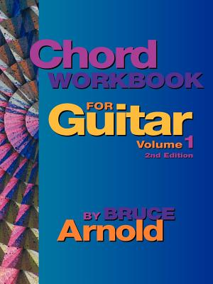 Chord Workbook for Guitar Volume One - Arnold, Bruce, Mr.