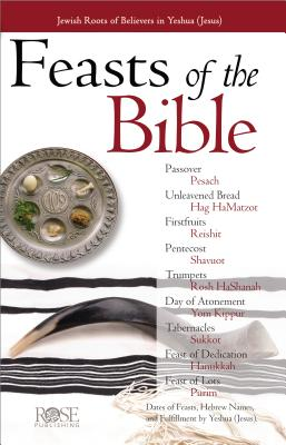 Feasts & Holidays of the Bible Pamphlet: Jewish Roots of Believers in Yeshua (Jesus) - Publishing, Rose