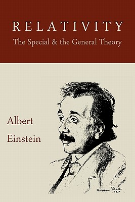 Relativity: The Special & the General Theory: A Popular Exposition - Einstein, Albert