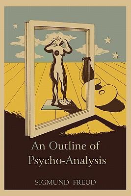 An Outline of Psycho-Analysis - Freud, Sigmund