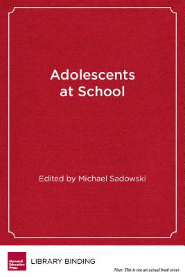 Adolescents at School: Perspectives on Youth, Identity, and Education - Sadowski, Michael