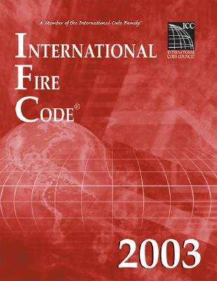 International Fire Code 2003 - Delmar, and International Code Council, (International Code Council (ICC))