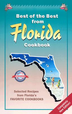 Best of the Best from Florida Cookbook: Selected Recipes from Florida's Favorite Cookbooks - McKee, Gwen (Editor), and Moseley, Barbara (Editor), and England, Tupper (Illustrator)