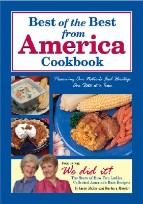 Best of the Best from America Cookbook: Preserving Our Nation's Food Heritage One State at a Time - McKee, Gwen, and Moseley, Barbara, and England, Tupper (Illustrator)
