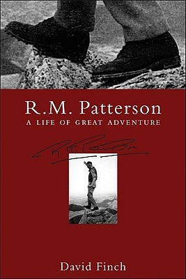 R.M. Patterson: A Life of Great Adventure - Finch, David