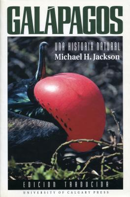 Galapagos: Una Historia Natural - Jackson, Michael H, and Jackson, and Rojas Lizana, Isolda (Translated by)