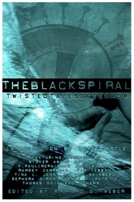 The Black Spiral: Twisted Tales of Terror - Weber, Richard D (Editor), and Wilson, F Paul (Performed by), and Campbell, Ramsey (Performed by)