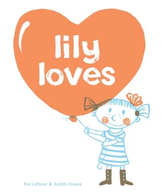 Lily Loves - Luftner, Kai