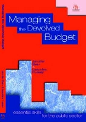 Managing the Devolved Budget: Essential Skills for the Public Sector - Bean, Jennifer, and Hussey, Lascelles