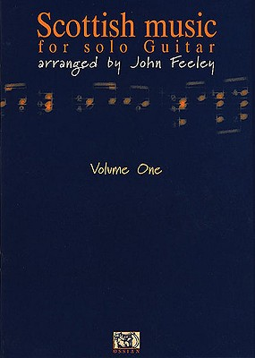 Scottish Music for Solo Guitar - Volume 1 - Ossian Publications, and Feeley, John