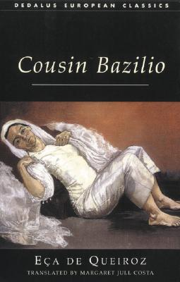 Cousin Bazilio: A Domestic Episode - Queiroz, Eca de, and Costa, Margaret Jull (Translated by)