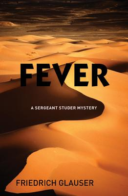 Fever: A Sergeant Studer Mystery - Glauser, Friedrich, and Mitchell, Mike