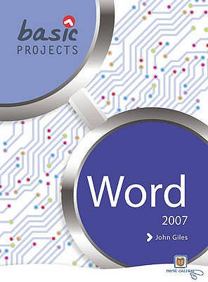 Basic Projects in Word 2007 - Waller, David, and Giles, John (Editor)