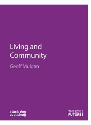 Living and Community - Mulgan, Geoff