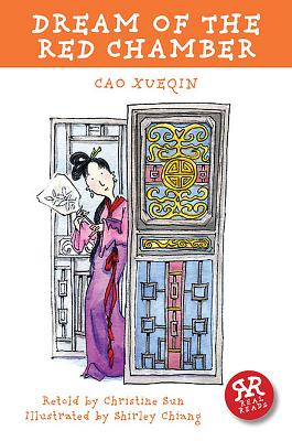 Dream of the Red Chamber - Cao, Xueqin, and Sun, Christine (Retold by)