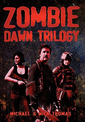 Zombie Dawn Trilogy: Illustrated Collector's Edition - Thomas, Michael G, and Thomas, Nick S