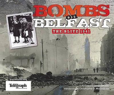 Bombs on Belfast: The Blitz, 1941 - Adamson, Ian