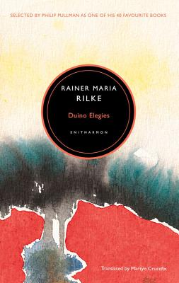 Duino Elegies - Rilke, Rainer Maria, and Crucefix, Martyn (Translated by)