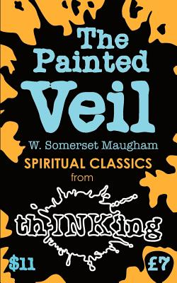 The Painted Veil (Thinking Classics) - Maugham, W Somerset, and McCallum, Robbie (Introduction by)
