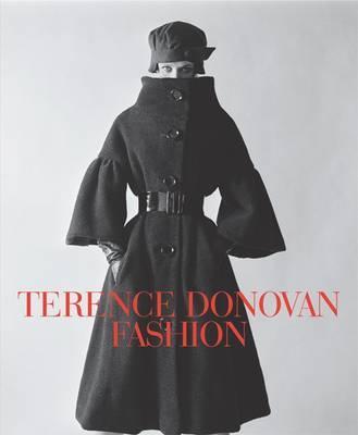 Terence Donovan Fashion - Muir, Robin, and Coddington, Grace, and Donovan, Diana (Editor)