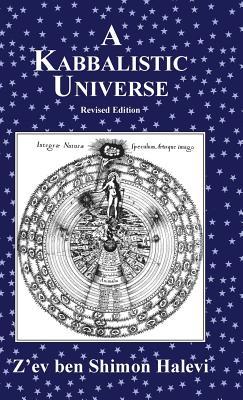 A Kabbalistic Universe - Halevi, Z'ev Ben Shimon