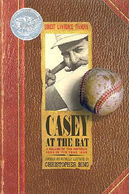Casey at the Bat: A Ballad of the Republic Sung in the Year 1888 - Thayer, Ernest Lawrence, and Bing, Christopher H