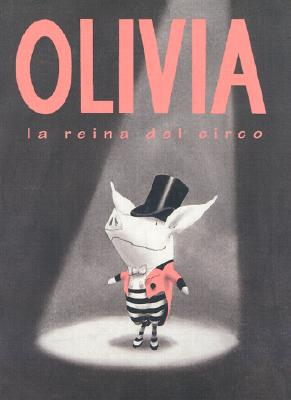 Olivia, la Reina del Circo - Falconer, Ian (Illustrator), and Mlawer, Teresa (Translated by)